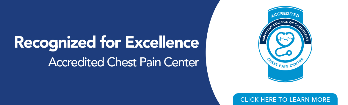 Recognized for Excellence - Accredited Chest Pain Center